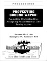 Proceedings : protecting ground water : promoting understanding, accepting responsibility, and...